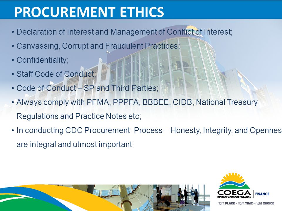 PROCUREMENT ETHICS Declaration of Interest and Management of Conflict of Interest; Canvassing, Corrupt and Fraudulent Practices; Confidentiality; Staf