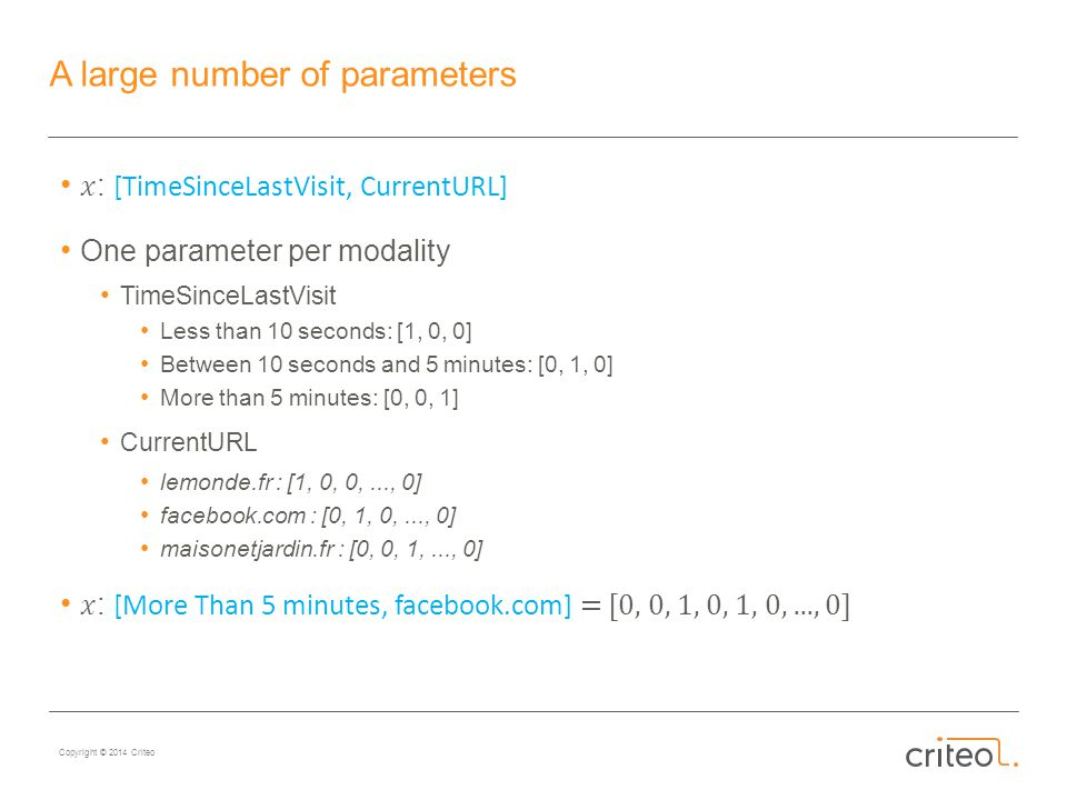 Copyright © 2014 Criteo A large number of parameters