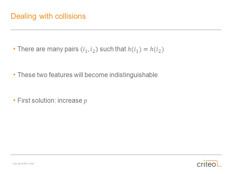 Copyright © 2014 Criteo Dealing with collisions