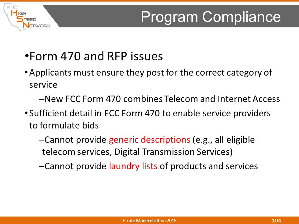 Form 470 and RFP issues Applicants must ensure they post for the correct category of service – New FCC Form 470 combines Telecom and Internet Access S