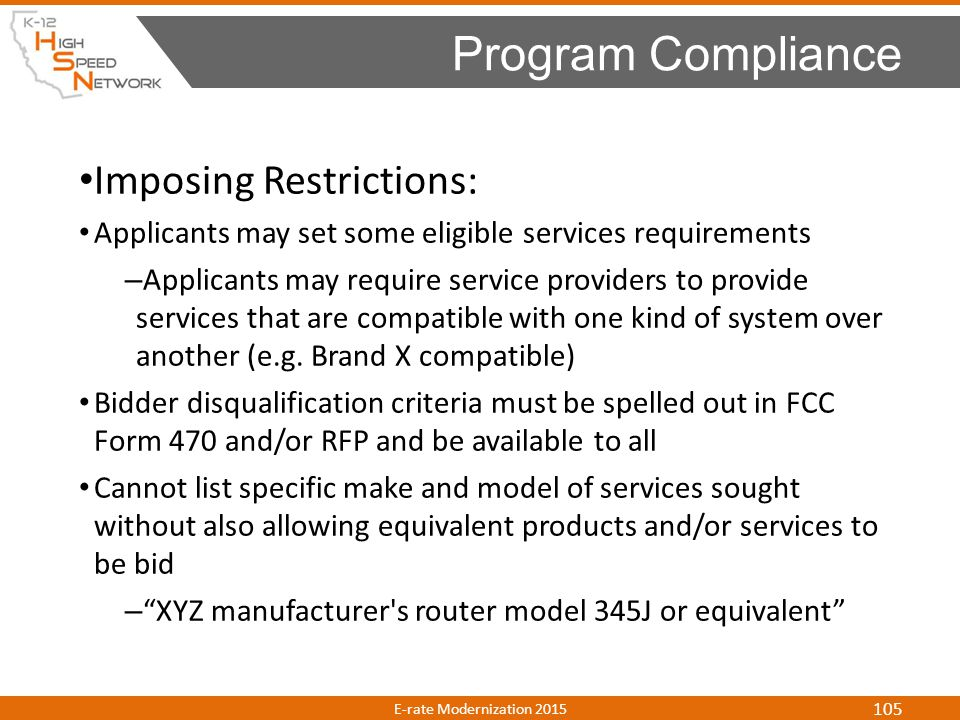 Imposing Restrictions: Applicants may set some eligible services requirements – Applicants may require service providers to provide services that are