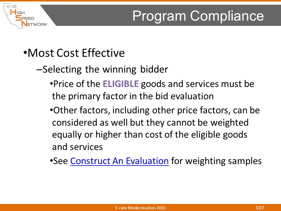 Most Cost Effective – Selecting the winning bidder Price of the ELIGIBLE goods and services must be the primary factor in the bid evaluation Other fac