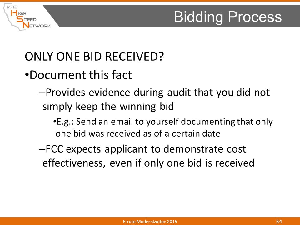 ONLY ONE BID RECEIVED? Document this fact – Provides evidence during audit that you did not simply keep the winning bid E.g.: Send an email to yoursel