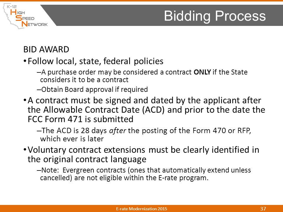 BID AWARD Follow local, state, federal policies – A purchase order may be considered a contract ONLY if the State considers it to be a contract – Obta