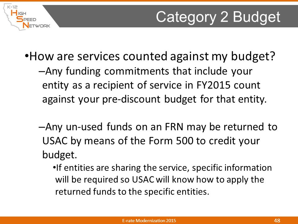 How are services counted against my budget? – Any funding commitments that include your entity as a recipient of service in FY2015 count against your