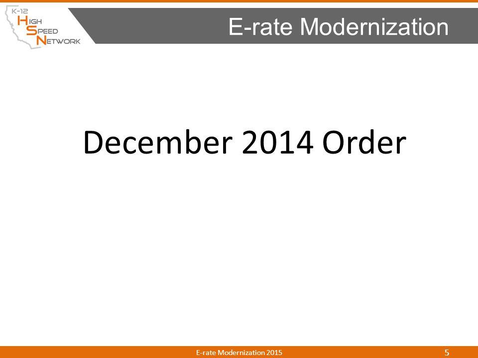 December 2014 Order E-rate Modernization E-rate Modernization 2015 5