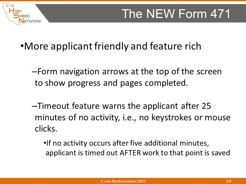 More applicant friendly and feature rich – Form navigation arrows at the top of the screen to show progress and pages completed. – Timeout feature war