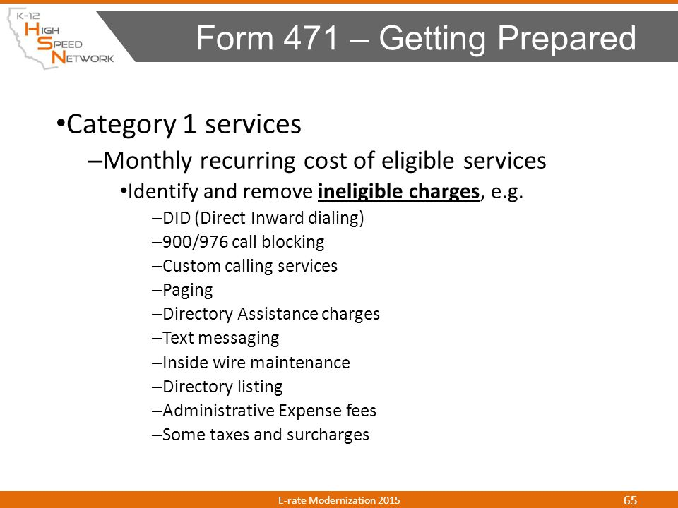 Category 1 services – Monthly recurring cost of eligible services Identify and remove ineligible charges, e.g. – DID (Direct Inward dialing) – 900/976