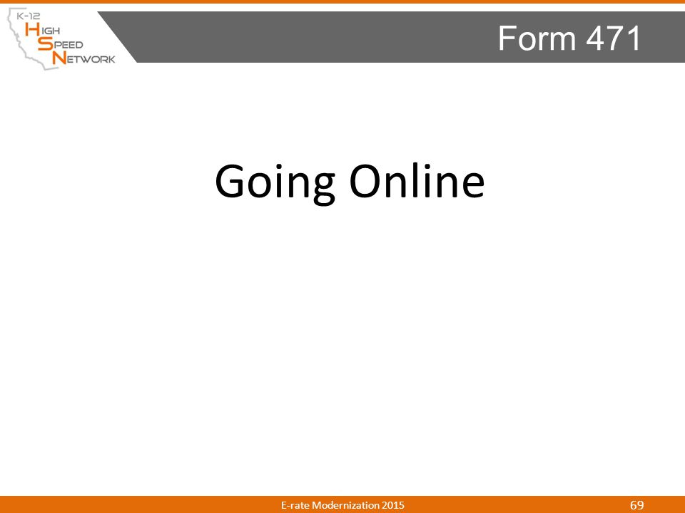 Going Online Form 471 E-rate Modernization 2015 69