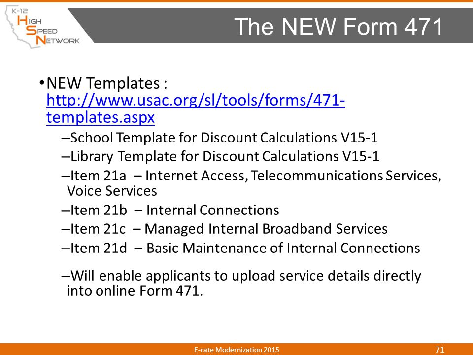 NEW Templates : http://www.usac.org/sl/tools/forms/471- templates.aspx http://www.usac.org/sl/tools/forms/471- templates.aspx – School Template for Di