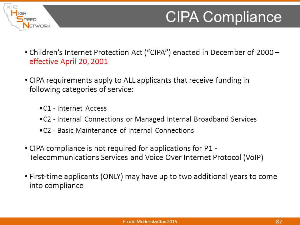 """Children's Internet Protection Act (""""CIPA"""") enacted in December of 2000 – effective April 20, 2001 CIPA requirements apply to ALL applicants that rece"""