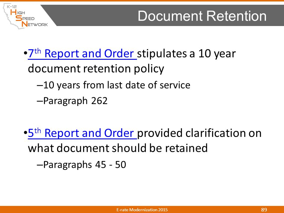 7 th Report and Order stipulates a 10 year document retention policy 7 th Report and Order – 10 years from last date of service – Paragraph 262 5 th R