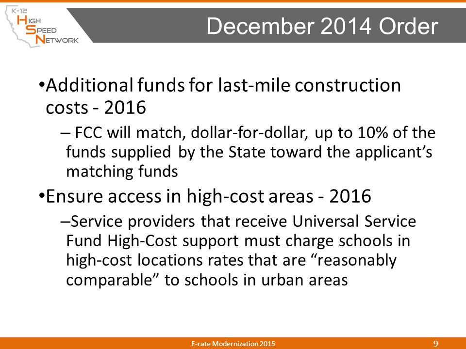 Additional funds for last-mile construction costs - 2016 – FCC will match, dollar-for-dollar, up to 10% of the funds supplied by the State toward the