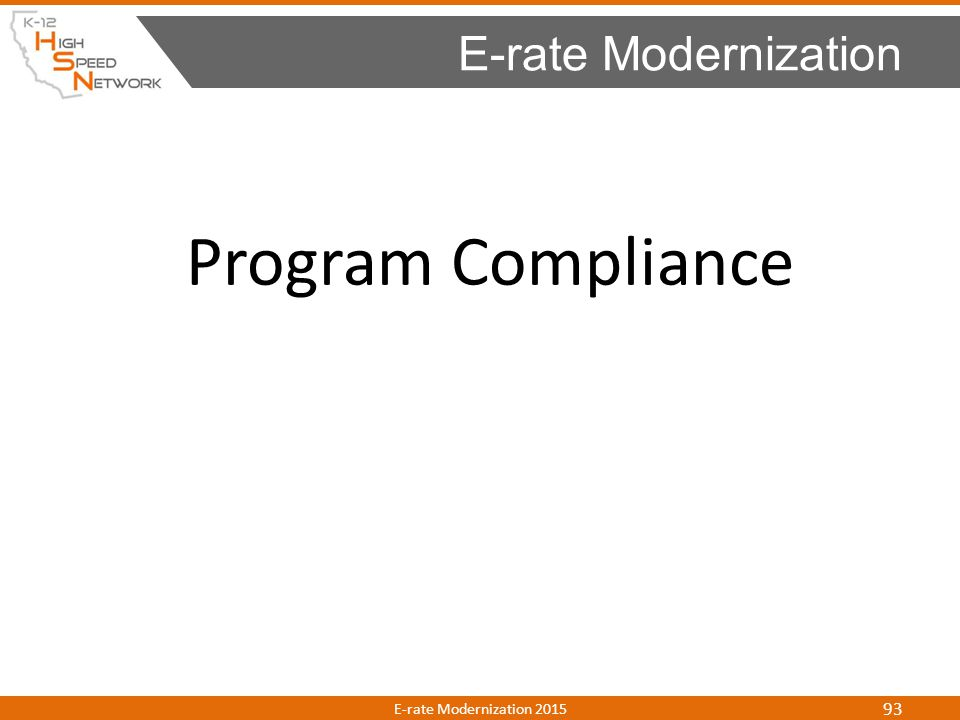 Program Compliance E-rate Modernization E-rate Modernization 2015 93