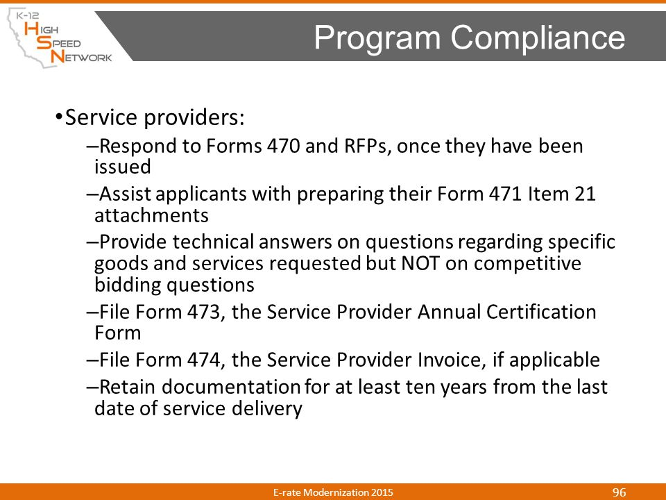 Service providers: – Respond to Forms 470 and RFPs, once they have been issued – Assist applicants with preparing their Form 471 Item 21 attachments –