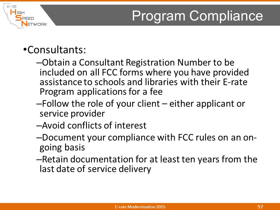 Consultants: – Obtain a Consultant Registration Number to be included on all FCC forms where you have provided assistance to schools and libraries wit