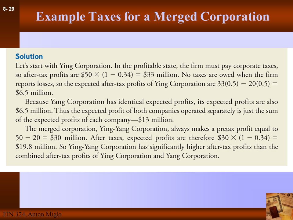 8- 29 FIN 324, Anton Miglo Example Taxes for a Merged Corporation