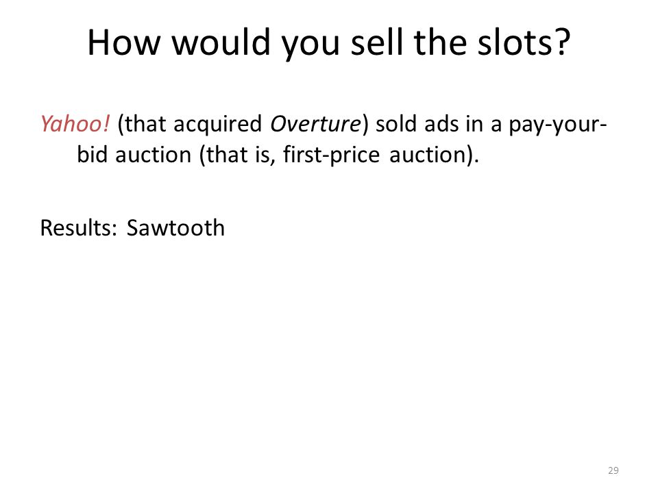 How would you sell the slots. Yahoo.