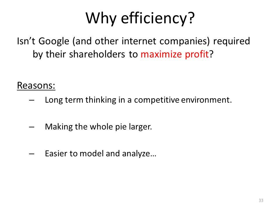 Why efficiency.