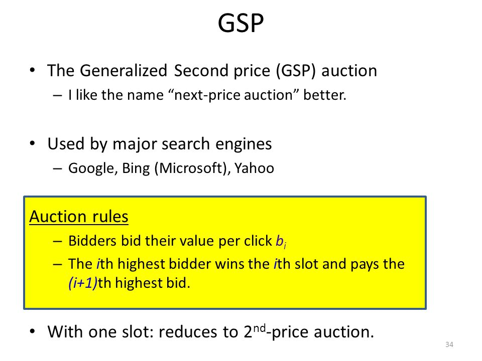 GSP 34 The Generalized Second price (GSP) auction – I like the name next-price auction better.