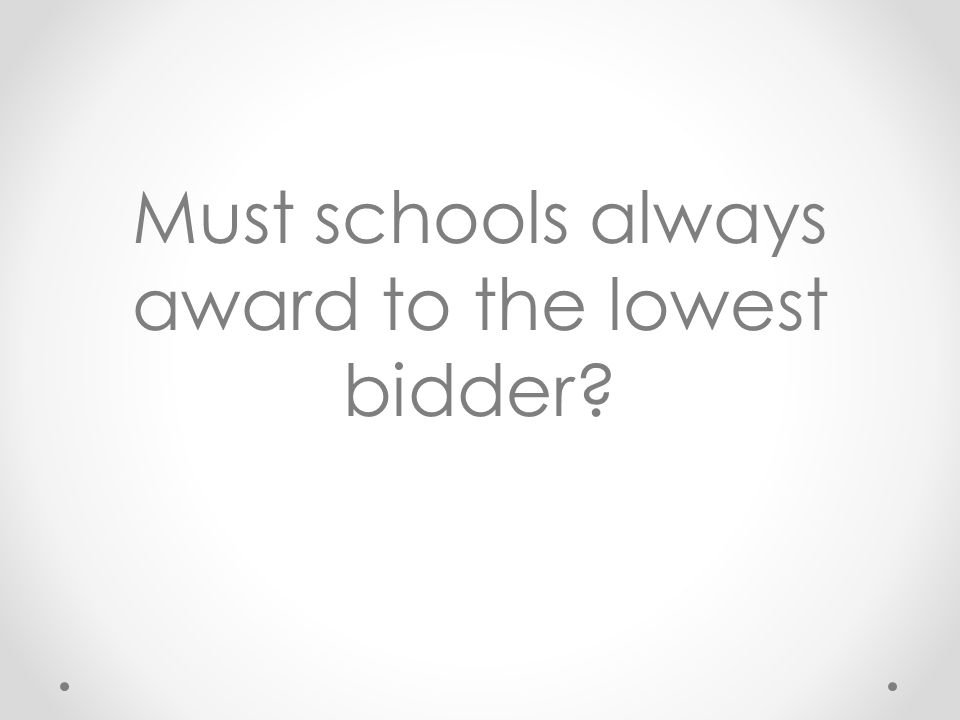 Must schools always award to the lowest bidder?