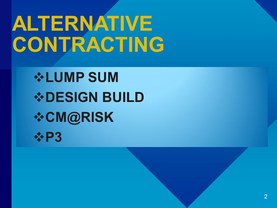  LUMP SUM  DESIGN BUILD  CM@RISK  P3 2