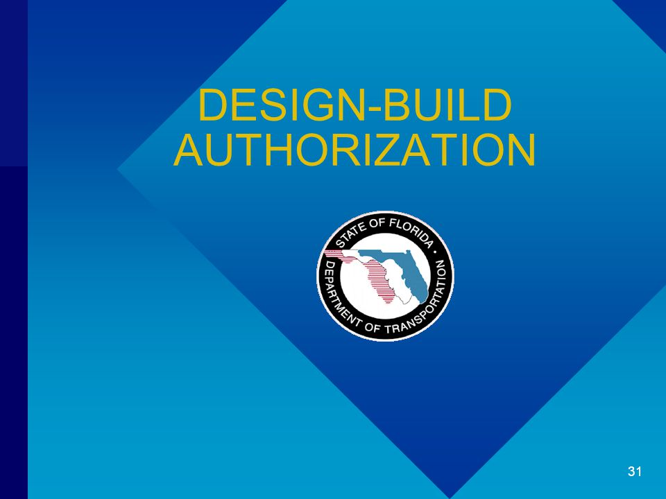 DESIGN-BUILD AUTHORIZATION 31