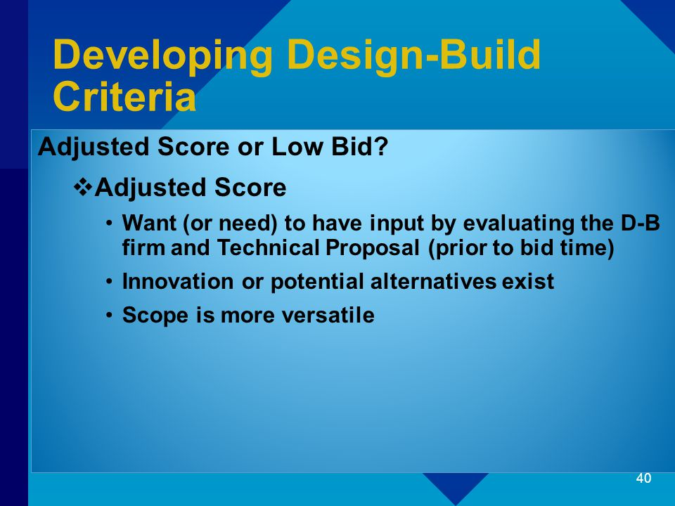 Developing Design-Build Criteria Adjusted Score or Low Bid.