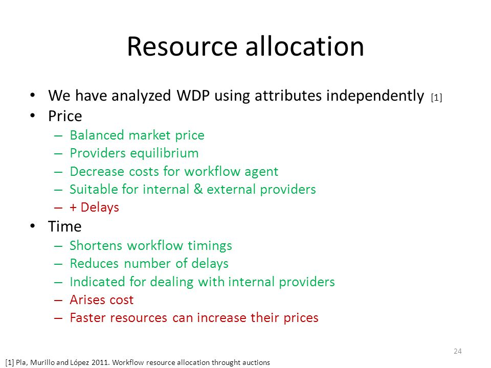 Resource allocation We have analyzed WDP using attributes independently [1] Price – Balanced market price – Providers equilibrium – Decrease costs for