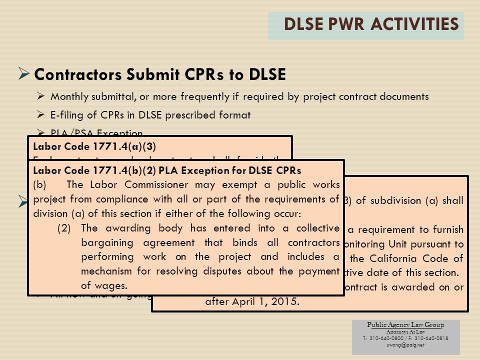 Public Agency Law Group Attorneys At Law T: 310-640-0800 / F: 310-640-0818 swong@palg.net DLSE PWR ACTIVITIES  Contractors Submit CPRs to DLSE  Mont