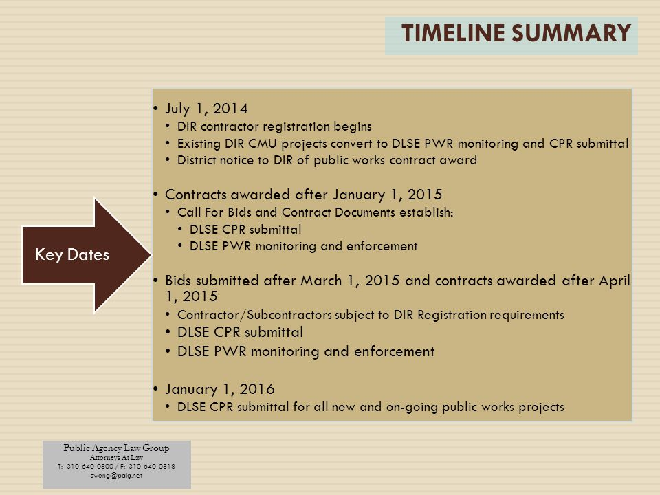 Public Agency Law Group Attorneys At Law T: 310-640-0800 / F: 310-640-0818 swong@palg.net TIMELINE SUMMARY July 1, 2014 DIR contractor registration be