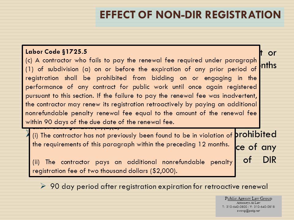 Public Agency Law Group Attorneys At Law T: 310-640-0800 / F: 310-640-0818 swong@palg.net EFFECT OF NON-DIR REGISTRATION  If public work bid, award o