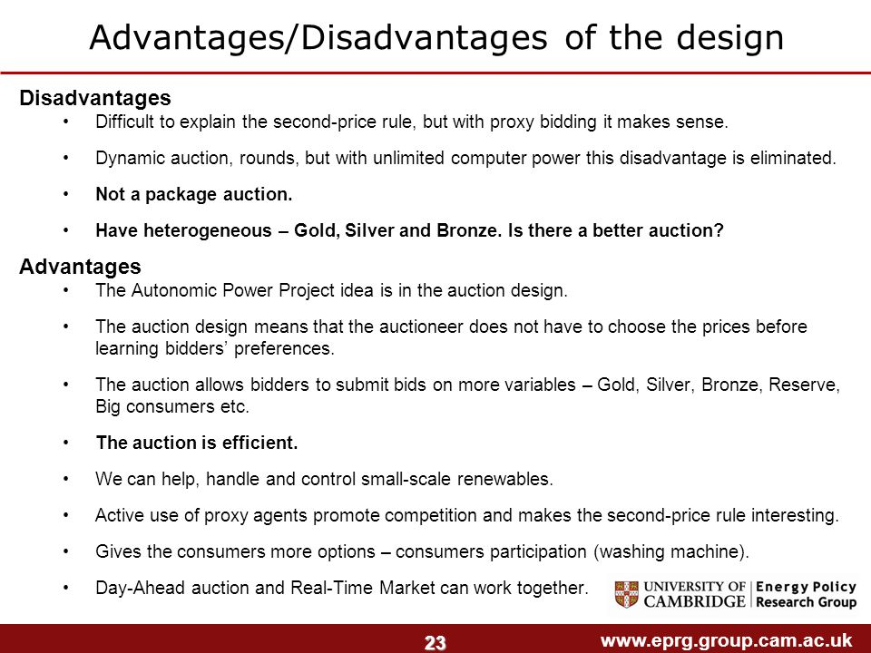 www.eprg.group.cam.ac.uk 23 Disadvantages Difficult to explain the second-price rule, but with proxy bidding it makes sense.
