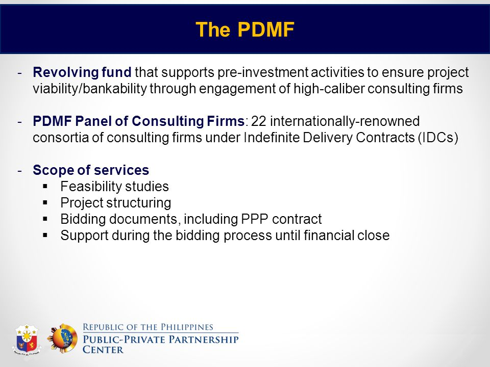 7 The PDMF -Revolving fund that supports pre-investment activities to ensure project viability/bankability through engagement of high-caliber consulti