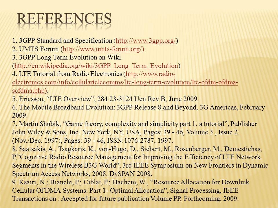 1. 3GPP Standard and Specification (http://www.3gpp.org/)http://www.3gpp.org/ 2.