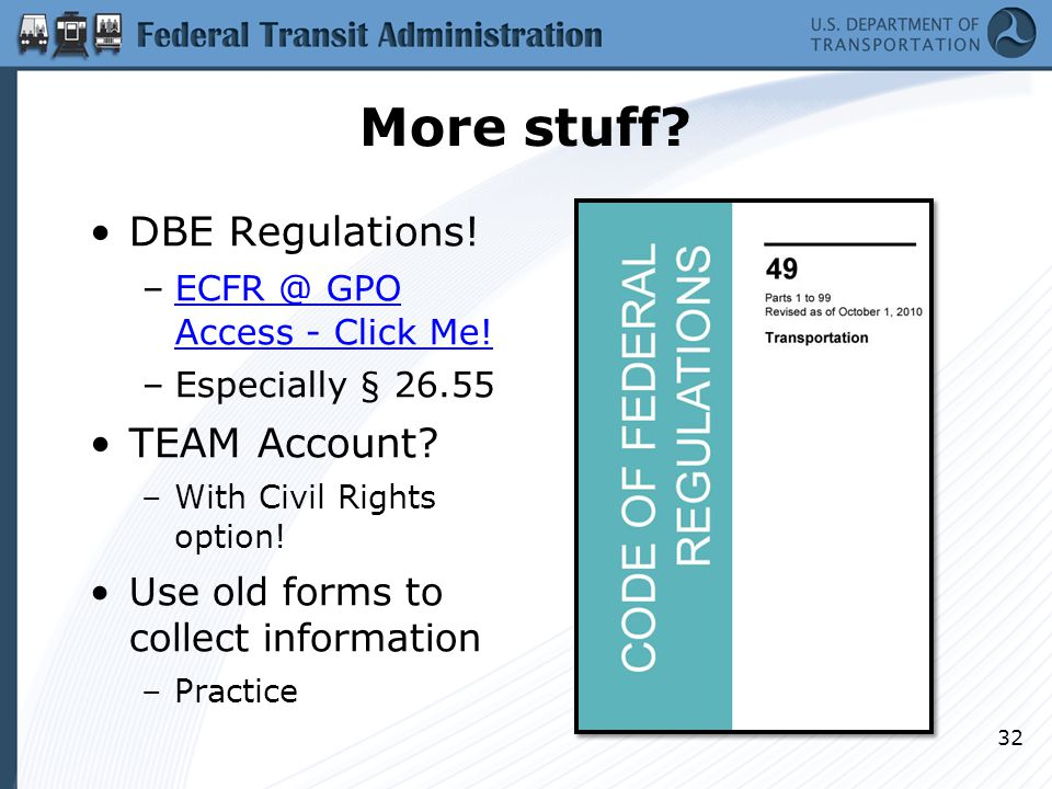 More stuff. DBE Regulations. –ECFR @ GPO Access - Click Me!ECFR @ GPO Access - Click Me.