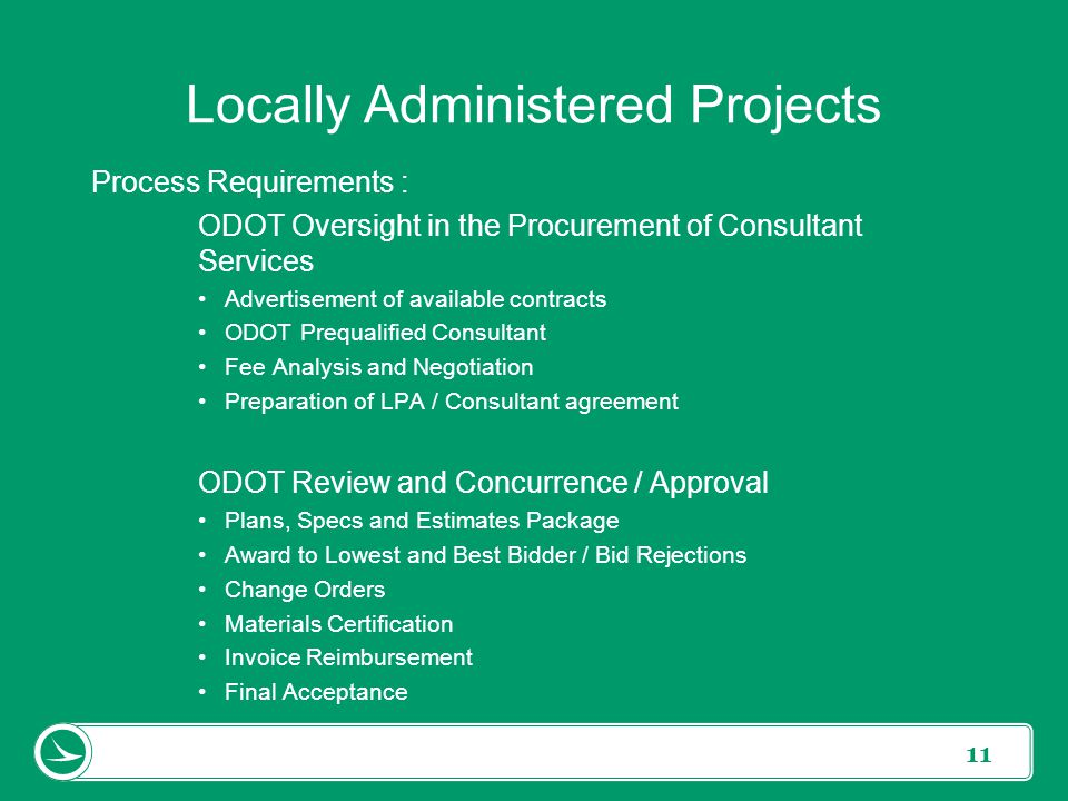 11 Process Requirements : ODOT Oversight in the Procurement of Consultant Services Advertisement of available contracts ODOT Prequalified Consultant F