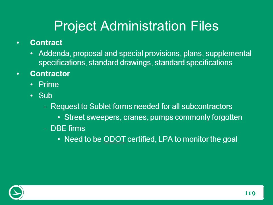 119 Project Administration Files Contract Addenda, proposal and special provisions, plans, supplemental specifications, standard drawings, standard sp