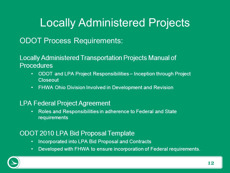 12 ODOT Process Requirements: Locally Administered Transportation Projects Manual of Procedures ODOT and LPA Project Responsibilities – Inception thro