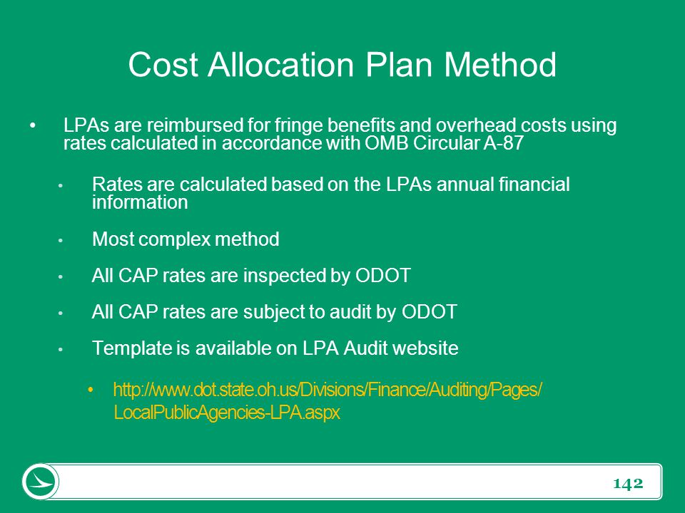 142 Cost Allocation Plan Method LPAs are reimbursed for fringe benefits and overhead costs using rates calculated in accordance with OMB Circular A-87