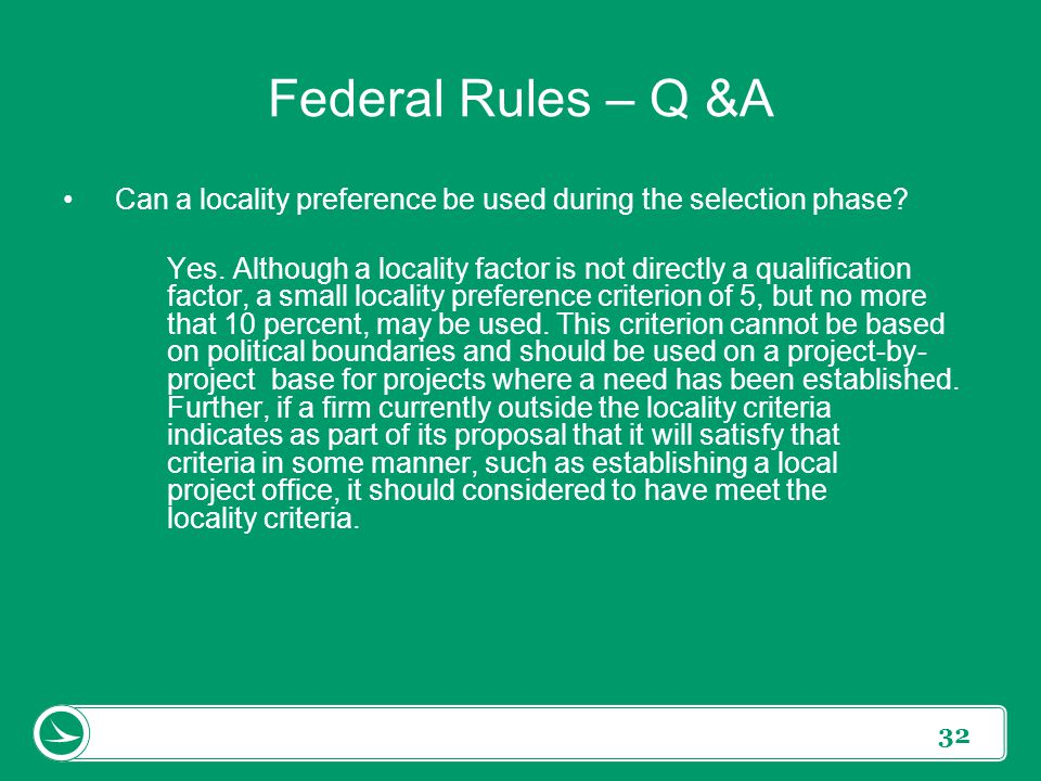 32 Can a locality preference be used during the selection phase? Yes. Although a locality factor is not directly a qualification factor, a small local