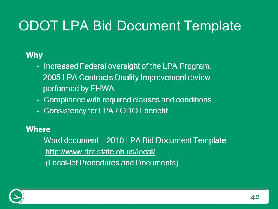 42 ODOT LPA Bid Document Template Why - Increased Federal oversight of the LPA Program. 2005 LPA Contracts Quality Improvement review performed by FHW