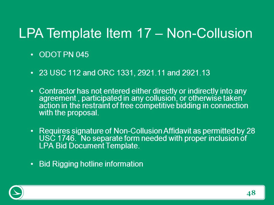 48 LPA Template Item 17 – Non-Collusion ODOT PN 045 23 USC 112 and ORC 1331, 2921.11 and 2921.13 Contractor has not entered either directly or indirec