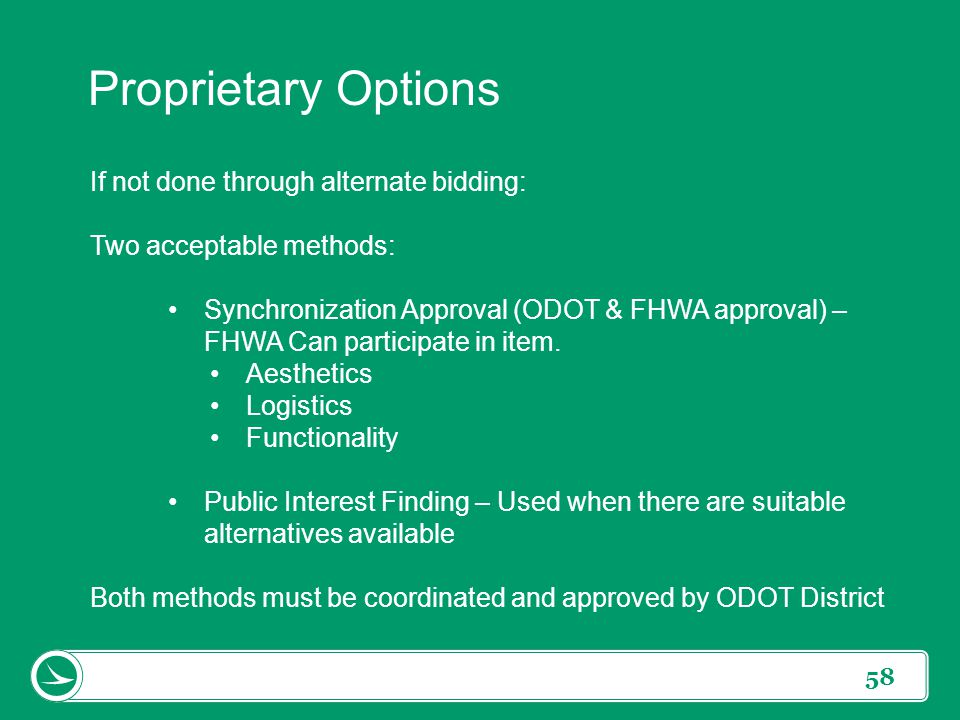 58 If not done through alternate bidding: Two acceptable methods: Synchronization Approval (ODOT & FHWA approval) – FHWA Can participate in item. Aest