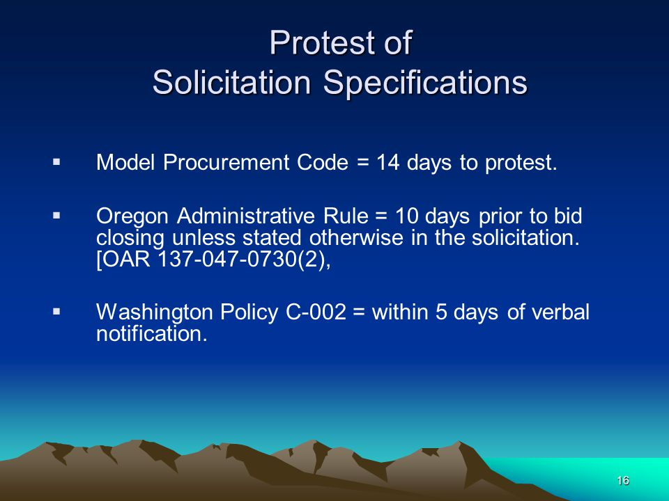 15 What are some of the problems with protests? Expensive Delays project Creates strained vendor/agency relations