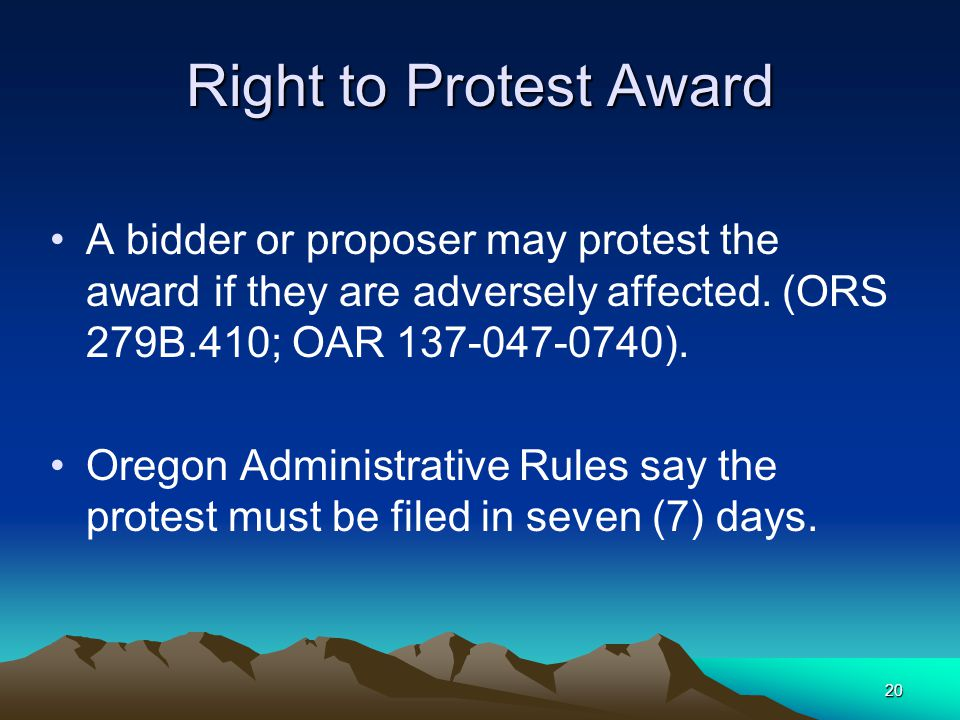 19 Right to Protest Solicitation Any actual, or prospective bidder in connection with a solicitation may protest. [ORS 279B.405(2)] Any actual, or pro