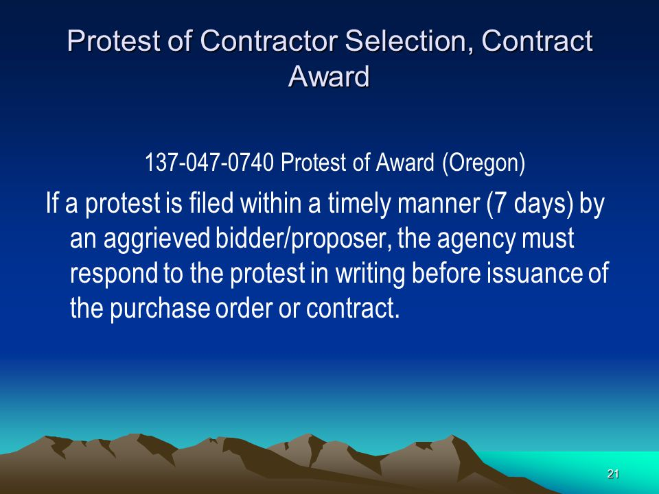20 Right to Protest Award A bidder or proposer may protest the award if they are adversely affected. (ORS 279B.410; OAR 137-047-0740). Oregon Administ
