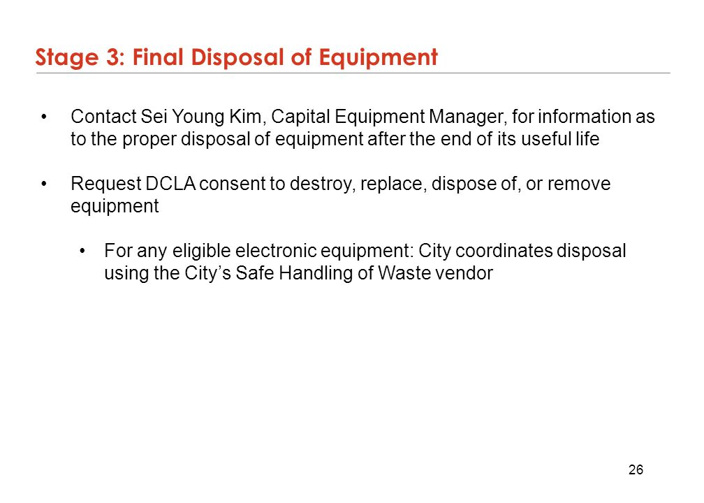 26 Contact Sei Young Kim, Capital Equipment Manager, for information as to the proper disposal of equipment after the end of its useful life Request D