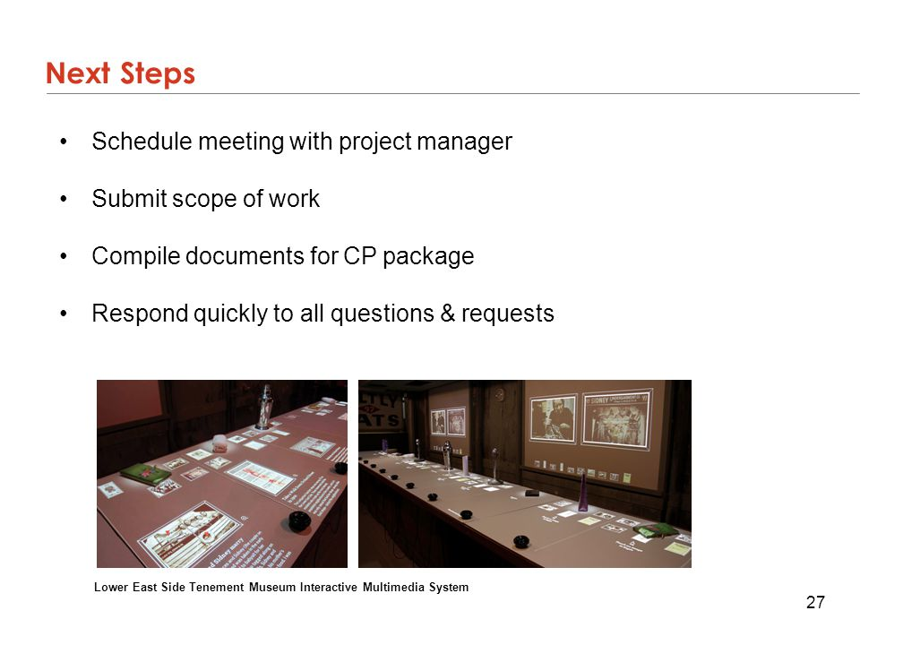 27 Next Steps Schedule meeting with project manager Submit scope of work Compile documents for CP package Respond quickly to all questions & requests