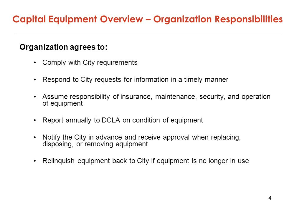 4 Organization agrees to: Comply with City requirements Respond to City requests for information in a timely manner Assume responsibility of insurance